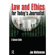 Law and Ethics for Today's Journalist: A Concise Guide by Mathewson; Joe, 9780765640765