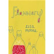 Flannery by Moore, Lisa, 9781554980765