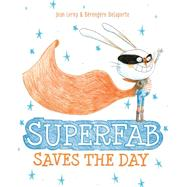 Superfab Saves the Day by Leroy, Jean; Delaporte , Bérengère, 9781771470766
