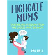 Highgate Mums by Hall, Dan, 9781786490766