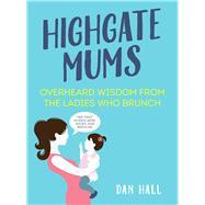 Highgate Mums by Hall, Dan, 9781786490766