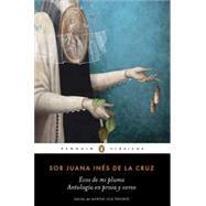 Ecos de mi pluma/ Echoes from My Pen by De la Cruz, Juana Ines, Sor, 9786073160766