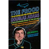 The Frood by Roberts, Jem; Adams, Douglas, 9780099590767