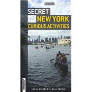Secret New York - Curious Activities by Rives, T.M., 9782361950767