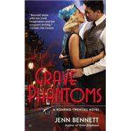 Grave Phantoms by Bennett, Jenn, 9780425280768