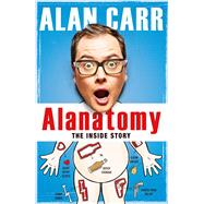 Alanatomy by Carr, Alan, 9780718180768