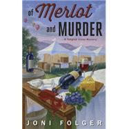 Of Merlot and Murder by Folger, Joni, 9780738740768