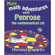 More math adventures with Penrose the mathematical cat by Pappas, Theoni, 9781884550768