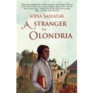 A Stranger in Olondria by Samatar, Sofia, 9781931520768