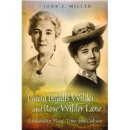 Laura Ingalls Wilder and Rose Wilder Lane by Miller, John E., 9780826220769