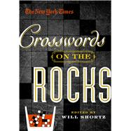 The New York Times Crosswords on the Rocks by Unknown, 9781250080769