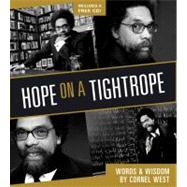 Hope on a Tightrope : Words and Wisdom by West, Cornel, 9781401930769