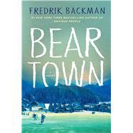 Beartown by Backman, Fredrik; Smith, Neil, 9781501160769