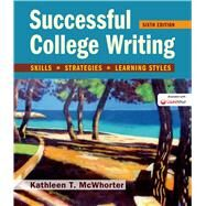 Successful College Writing Skills, Strategies, Learning Styles by McWhorter, Kathleen T., 9781457670770