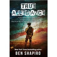 True Allegiance by Shapiro, Ben, 9781682610770