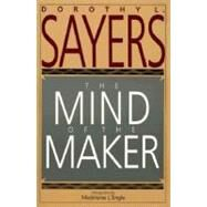 The Mind of the Maker by Sayers, Dorothy L., 9780060670771
