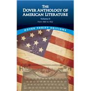 The Dover Anthology of American Literature, Volume II From 1865 to 1922 by Blaisdell, Bob, 9780486780771