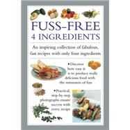 Fuss Free 4-ingredients by Ferguson, Valerie, 9780754830771