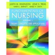 Fundamentals of Nursing - Volume I and II by Wilkinson, Judith M., Ph.D.; Treas, Leslie S., Ph.D., R.N.; Barnett, Karen L. , R. N.; Smith, Mable H., Ph.D., 9780803640771