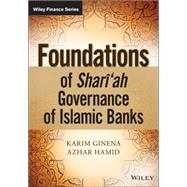 Sharia Governance of Islamic Financial Institutions The role of Sharia Supervisory Boards, Internal Audit and Advisory Firms by Ginena,, 9781118460771