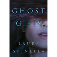 Ghost Gifts by Spinella, Laura, 9781503950771