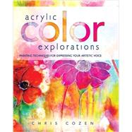 Acrylic Color Explorations by Cozen, Chris, 9781440340772