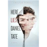 Here Lies Daniel Tate by Terrill, Cristin, 9781481480772