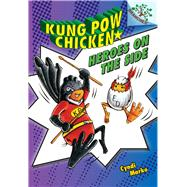 Heroes on the Side: A Branches Book (Kung Pow Chicken #4) by Marko, Cyndi, 9780545610773