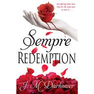 Sempre: Redemption by Darhower, J.M., 9781476760773