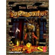 3D Game Textures: Create Professional Game Art Using Photoshop by Ahearn; Luke, 9780240820774