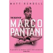 The Death of Marco Pantani by Rendell, Matt, 9781474600774