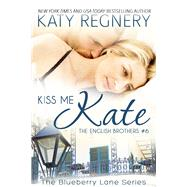Kiss Me Kate by Regnery, Katy, 9781633920774