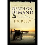 Death on Demand: A Shaw and Valentine Police Procedural by Kelly, Jim, 9781780290775