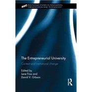 The Entrepreneurial University: Context and Institutional Change by Foss; Lene, 9781138830776