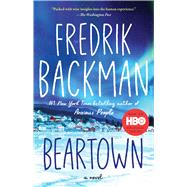 Beartown A Novel by Backman, Fredrik; Smith, Neil, 9781501160776
