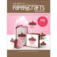 Best of Paper Crafts Magazine : Creative Crafts for All Occassions and Fun Paper Crafts with Delicious Gift Foods by Paper Crafts Magazine, 9781609000776