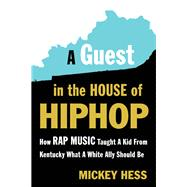 A Guest in the House of Hip-hop by Hess, Mickey, 9781632460776