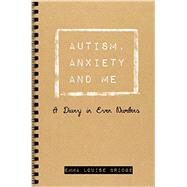 Autism, Anxiety and Me by Bridge, Emma Louise, 9781785920776