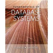 Fundamentals of Database Systems by Elmasri, Ramez; Navathe, Shamkant B., 9780133970777