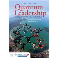 Quantum Leadership + Navigate 2 Advantage Access Code by Porter-O'Grady, Tim; Malloch, Kathy, Ph.D., R.N., 9781284110777