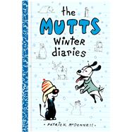 The Mutts Winter Diaries by McDonnell, Patrick, 9781449470777