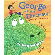 George and the Dinosaur by Hayes, Felix; Heap, Sue, 9781499800777