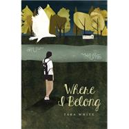Where I Belong by White, Tara, 9781896580777