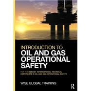 Introduction to Oil and Gas Operational Safety: for the NEBOSH International Technical Certificate in Oil and Gas Operational Safety by Wise Global Training Ltd;, 9780415730778
