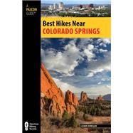 Best Hikes Near Colorado Springs by Green, Stewart, 9780762780778