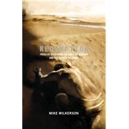 Redemption : Freed by Jesus from the Idols We Worship and the Wounds We Carry by Wilkerson, Mike; Driscoll, Mark, 9781433520778