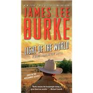 Light of the World A Dave Robicheaux Novel by Burke, James Lee, 9781476710778