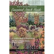 Judith Baker Montano's Essential Stitch Guide by Montano, Judith Baker, 9781617450778