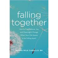 Falling Together by Cardillo, Donna Wilk, RN, 9781631520778