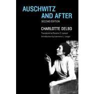 Auschwitz and After : Second Edition by Delbo, Charlotte; Lamont, Rosette C.; Langer, Lawrence L., 9780300190779
